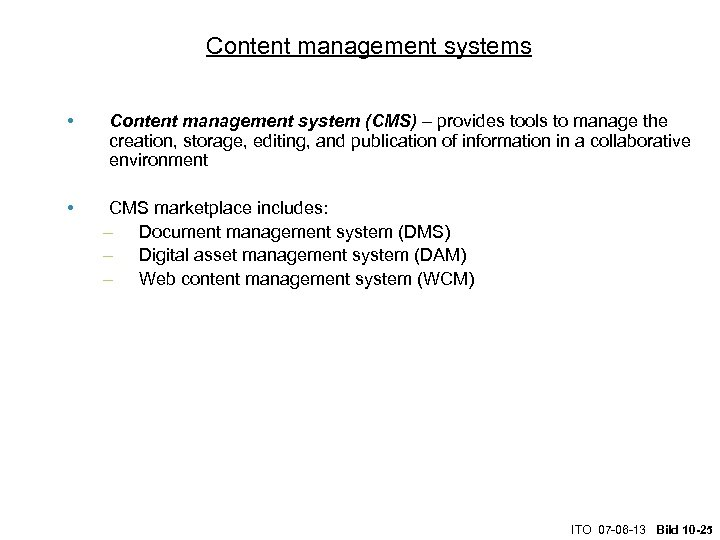 Content management systems • • Content management system (CMS) – provides tools to manage