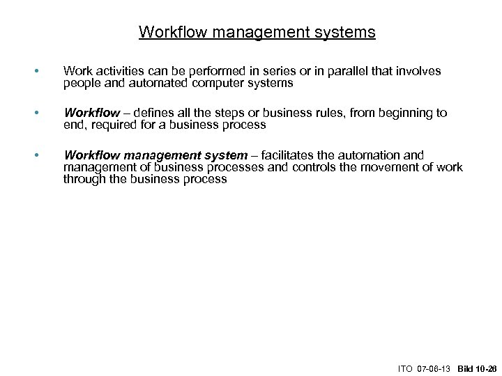 Workflow management systems • Work activities can be performed in series or in parallel