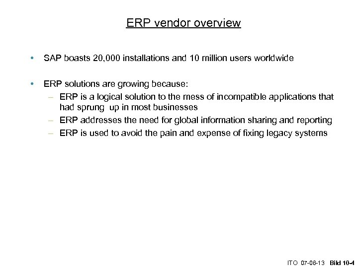 ERP vendor overview • SAP boasts 20, 000 installations and 10 million users worldwide