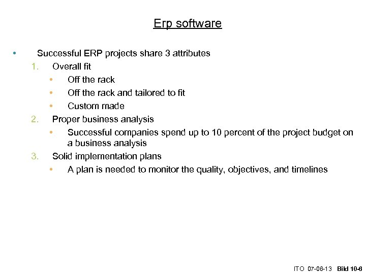 Erp software • Successful ERP projects share 3 attributes 1. Overall fit • Off