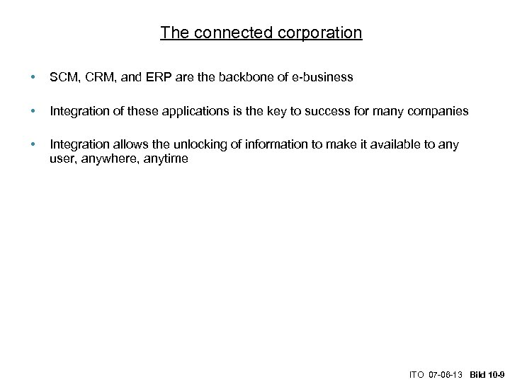 The connected corporation • SCM, CRM, and ERP are the backbone of e-business •