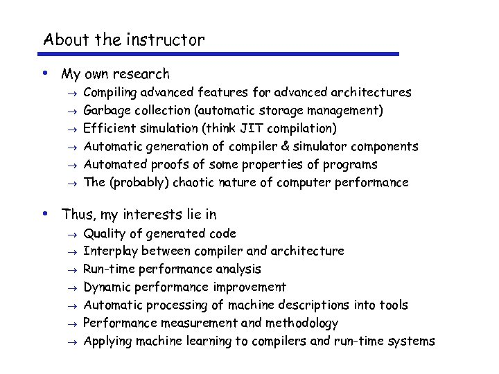 About the instructor • My own research ® ® ® Compiling advanced features for