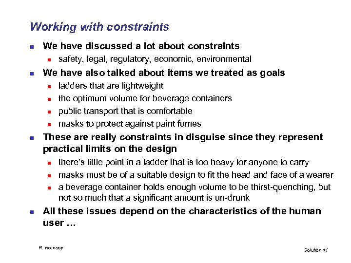 Working with constraints n We have discussed a lot about constraints n n We