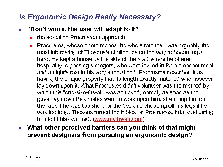 """Is Ergonomic Design Really Necessary? n """"Don't worry, the user will adapt to it"""""""
