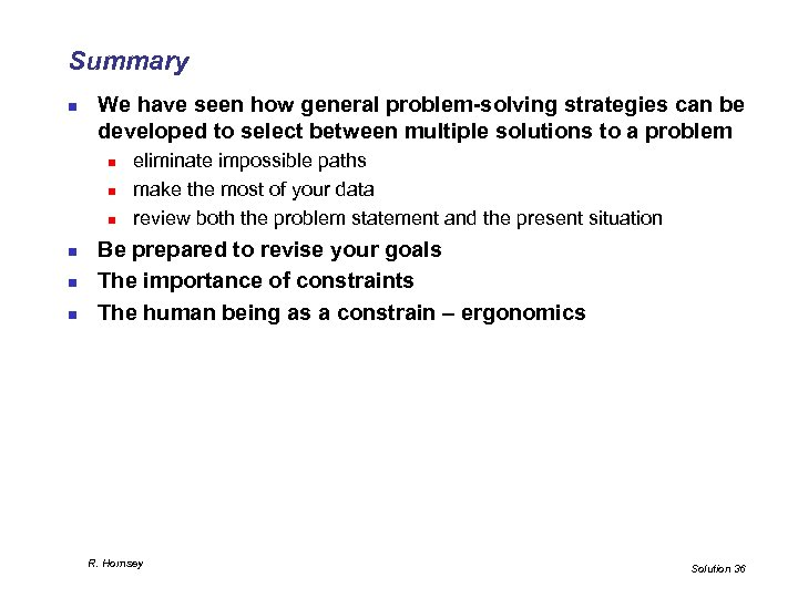 Summary n We have seen how general problem-solving strategies can be developed to select