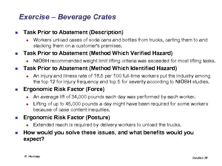Exercise – Beverage Crates n Task Prior to Abatement (Description) n n Task Prior