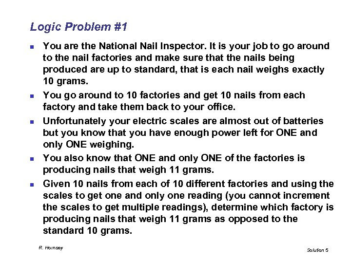 Logic Problem #1 n n n You are the National Nail Inspector. It is