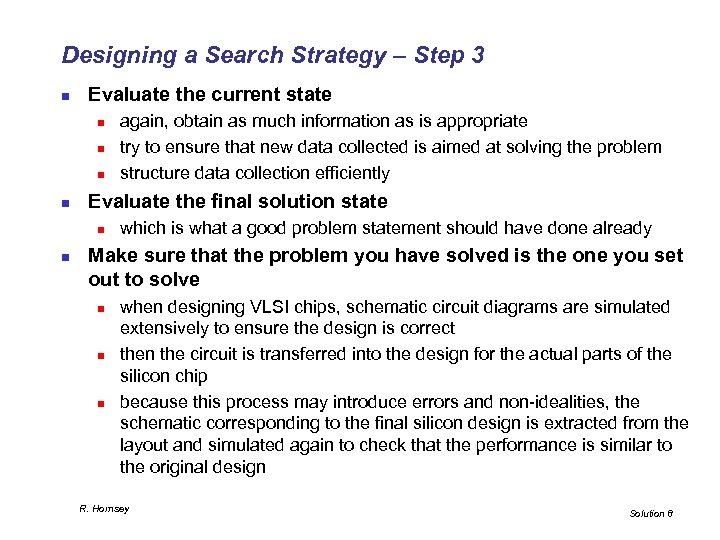 Designing a Search Strategy – Step 3 n Evaluate the current state n n