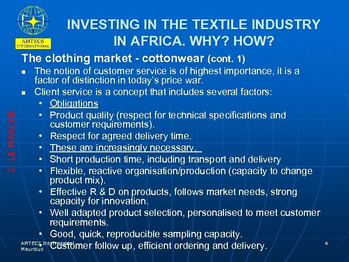 INVESTING IN THE TEXTILE INDUSTRY IN AFRICA. WHY? HOW? The clothing market - cottonwear