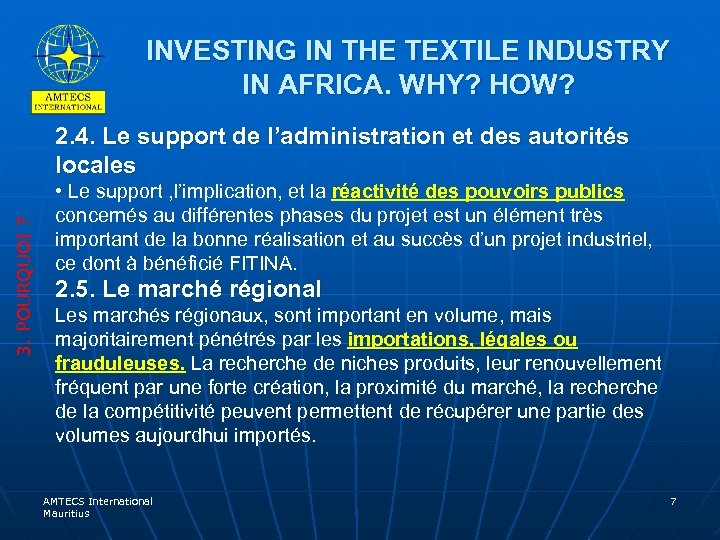 INVESTING IN THE TEXTILE INDUSTRY IN AFRICA. WHY? HOW? 3. POURQUOI ? 2. 4.