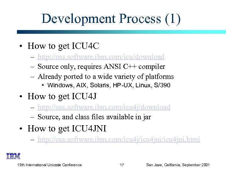 Development Process (1) • How to get ICU 4 C – http: //oss. software.