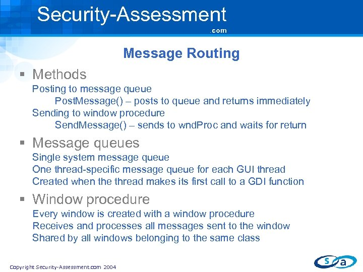 Security-Assessment. com Message Routing § Methods Posting to message queue Post. Message() – posts