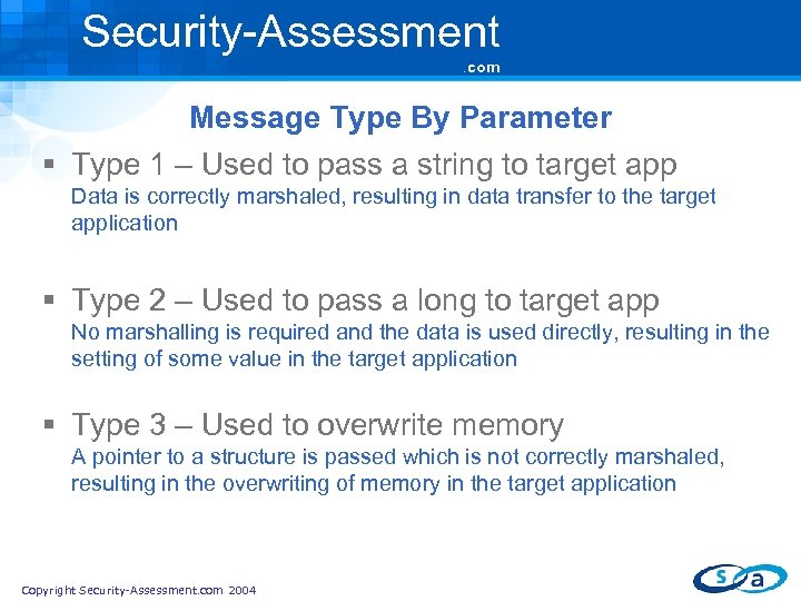 Security-Assessment. com Message Type By Parameter § Type 1 – Used to pass a