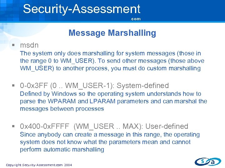 Security-Assessment. com Message Marshalling § msdn The system only does marshalling for system messages