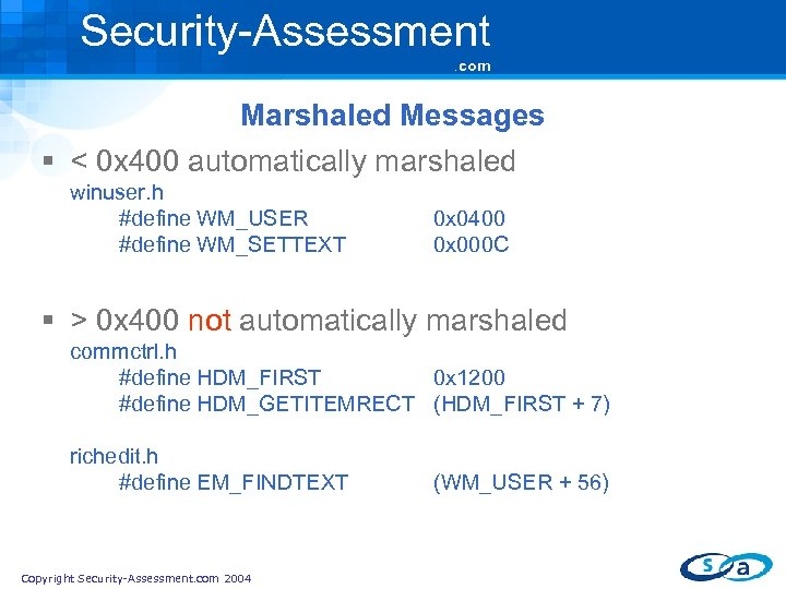 Security-Assessment. com Marshaled Messages § < 0 x 400 automatically marshaled winuser. h #define