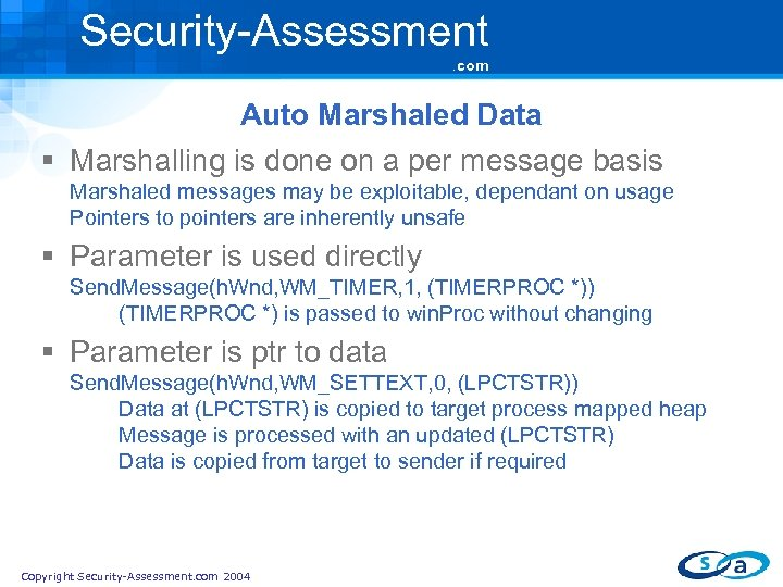 Security-Assessment. com Auto Marshaled Data § Marshalling is done on a per message basis