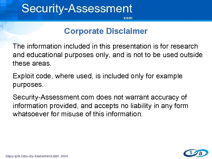 Security-Assessment. com Corporate Disclaimer The information included in this presentation is for research and