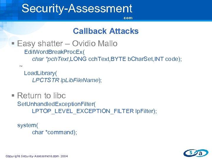 Security-Assessment. com Callback Attacks § Easy shatter – Ovidio Mallo Edit. Word. Break. Proc.