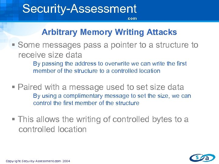 Security-Assessment. com Arbitrary Memory Writing Attacks § Some messages pass a pointer to a