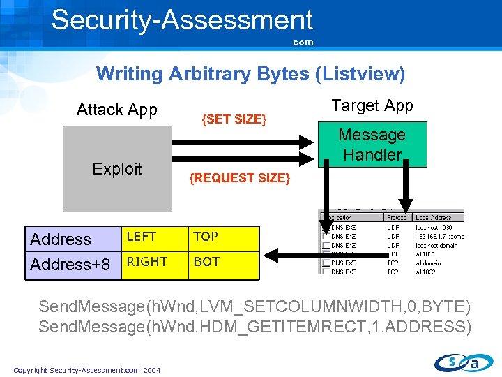 Security-Assessment. com Writing Arbitrary Bytes (Listview) Attack App Exploit Address+8 {SET SIZE} Target App