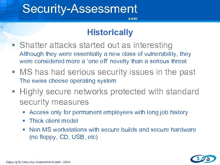 Security-Assessment. com Historically § Shatter attacks started out as interesting Although they were essentially