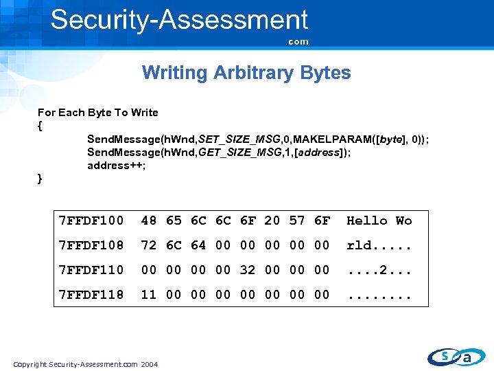 Security-Assessment. com Writing Arbitrary Bytes For Each Byte To Write { Send. Message(h. Wnd,