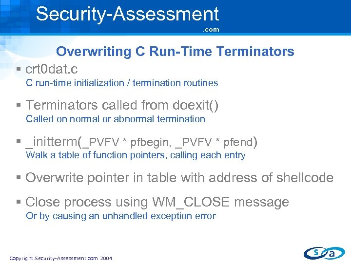 Security-Assessment. com Overwriting C Run-Time Terminators § crt 0 dat. c C run-time initialization