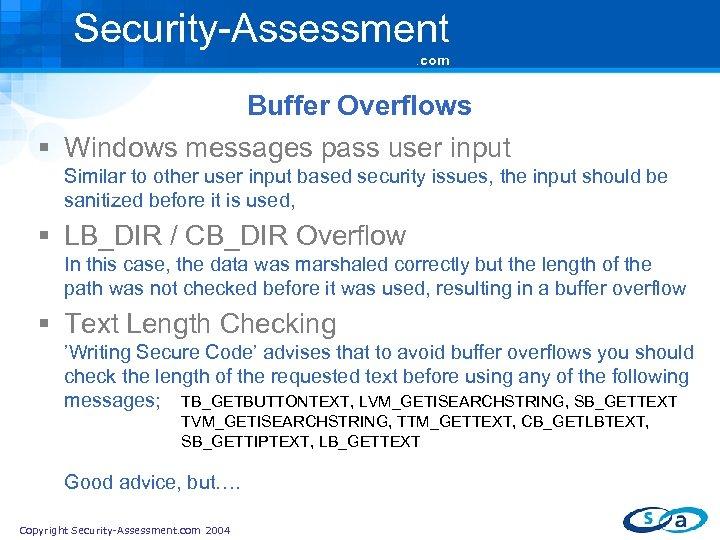 Security-Assessment. com Buffer Overflows § Windows messages pass user input Similar to other user