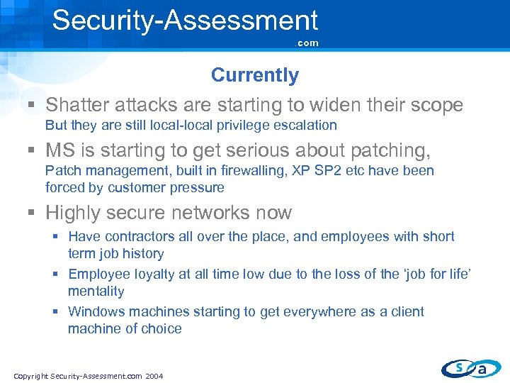 Security-Assessment. com Currently § Shatter attacks are starting to widen their scope But they