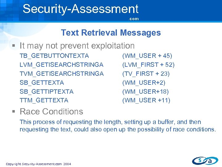 Security-Assessment. com Text Retrieval Messages § It may not prevent exploitation TB_GETBUTTONTEXTA LVM_GETISEARCHSTRINGA TVM_GETISEARCHSTRINGA