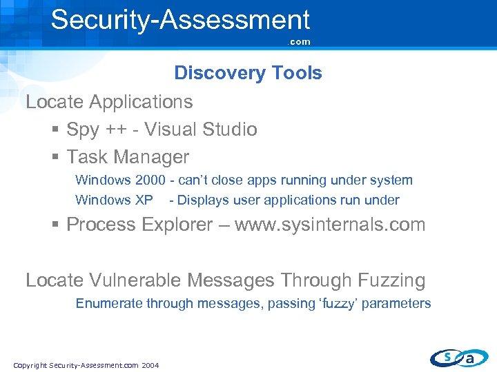 Security-Assessment. com Discovery Tools Locate Applications § Spy ++ - Visual Studio § Task