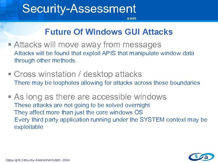 Security-Assessment. com Future Of Windows GUI Attacks § Attacks will move away from messages