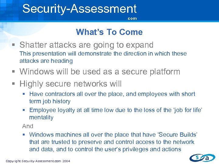 Security-Assessment. com What's To Come § Shatter attacks are going to expand This presentation