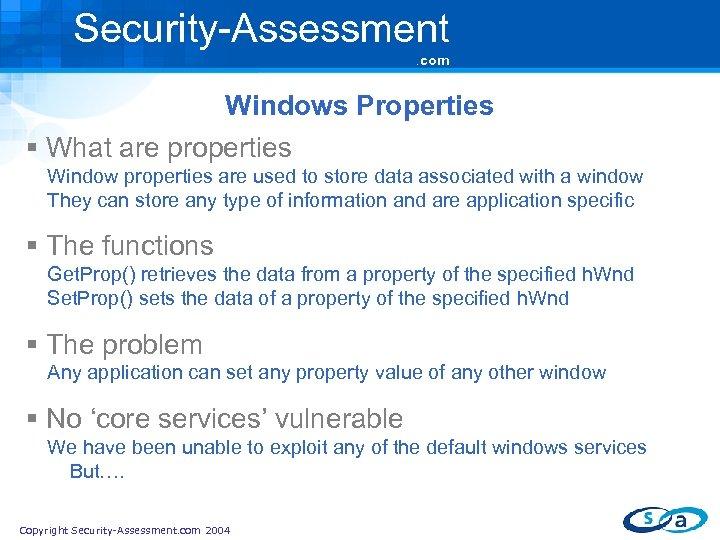 Security-Assessment. com Windows Properties § What are properties Window properties are used to store