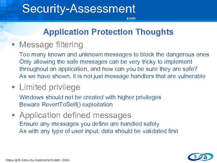 Security-Assessment. com Application Protection Thoughts § Message filtering Too many known and unknown messages