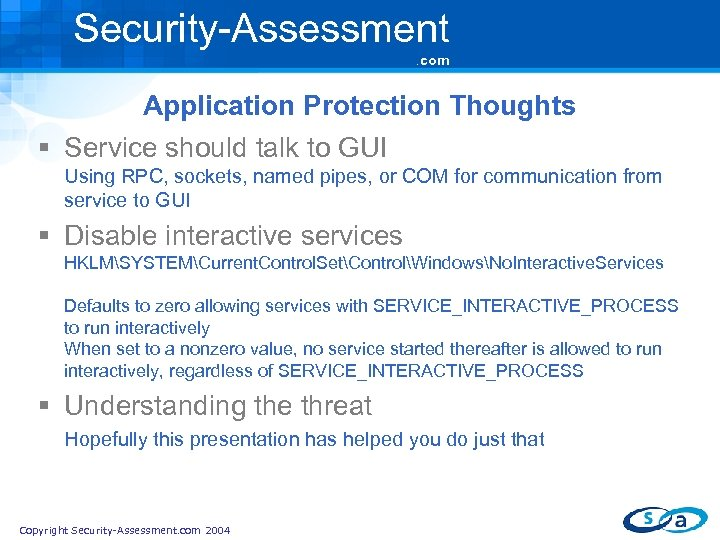 Security-Assessment. com Application Protection Thoughts § Service should talk to GUI Using RPC, sockets,