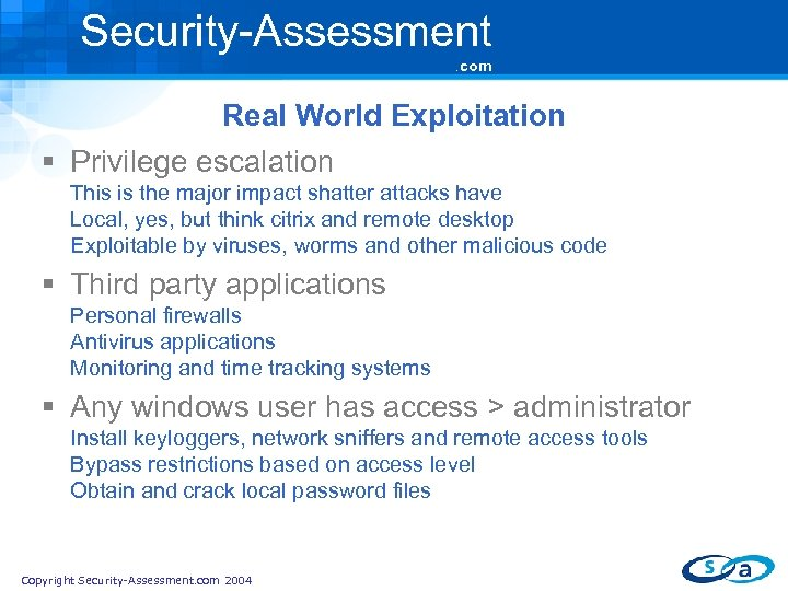 Security-Assessment. com Real World Exploitation § Privilege escalation This is the major impact shatter