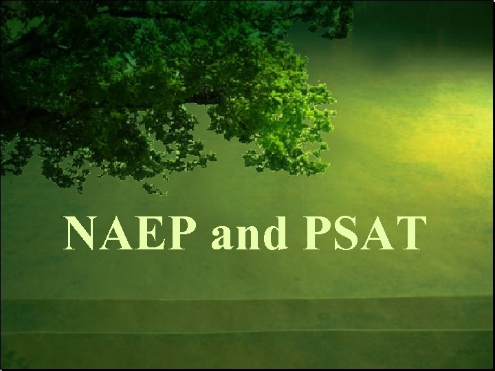 NAEP and PSAT