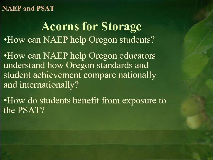 NAEP and PSAT Acorns for Storage • How can NAEP help Oregon students? •