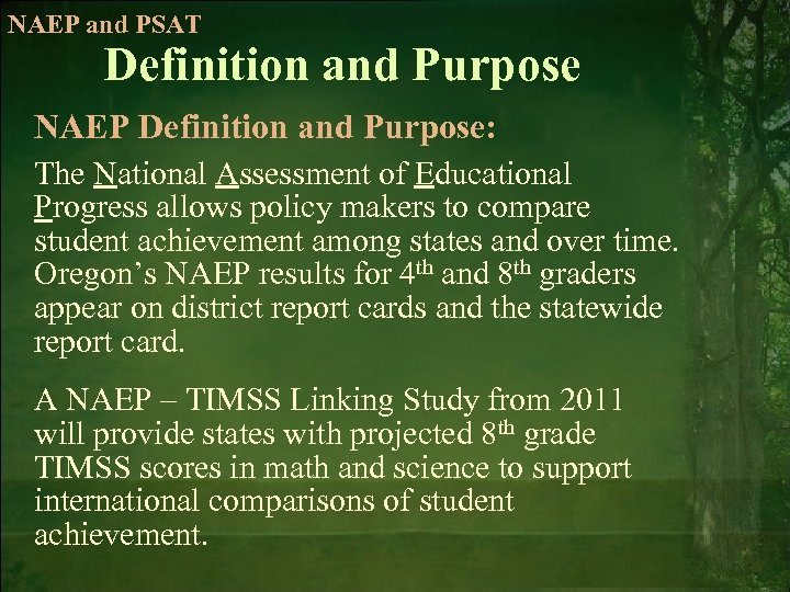 NAEP and PSAT Definition and Purpose NAEP Definition and Purpose: The National Assessment of