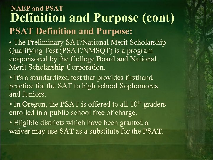 NAEP and PSAT Definition and Purpose (cont) PSAT Definition and Purpose: • The Preliminary