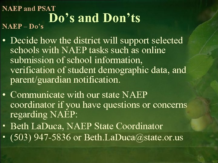 NAEP and PSAT NAEP – Do's and Don'ts • Decide how the district will