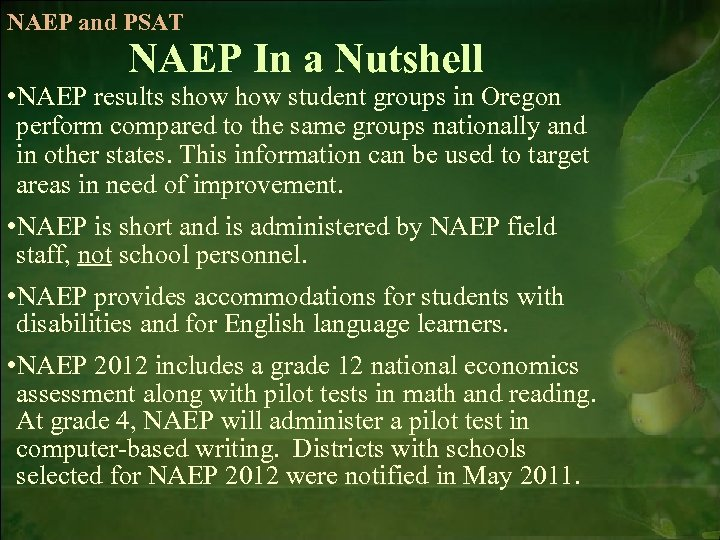 NAEP and PSAT NAEP In a Nutshell • NAEP results show student groups in