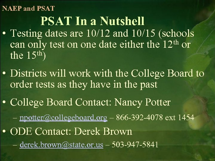 NAEP and PSAT In a Nutshell • Testing dates are 10/12 and 10/15 (schools