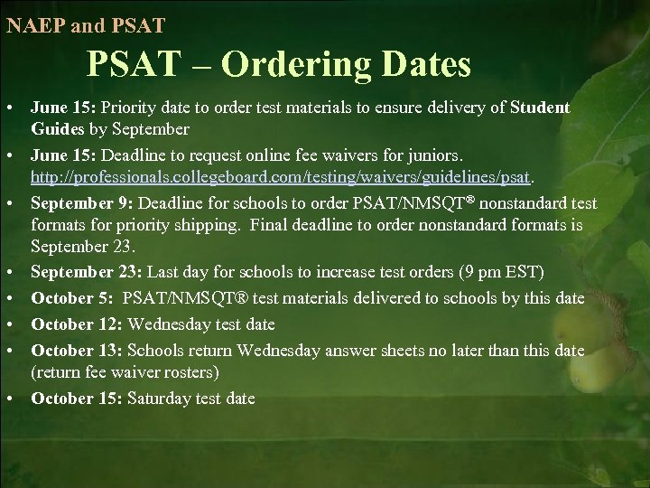 NAEP and PSAT – Ordering Dates • June 15: Priority date to order test
