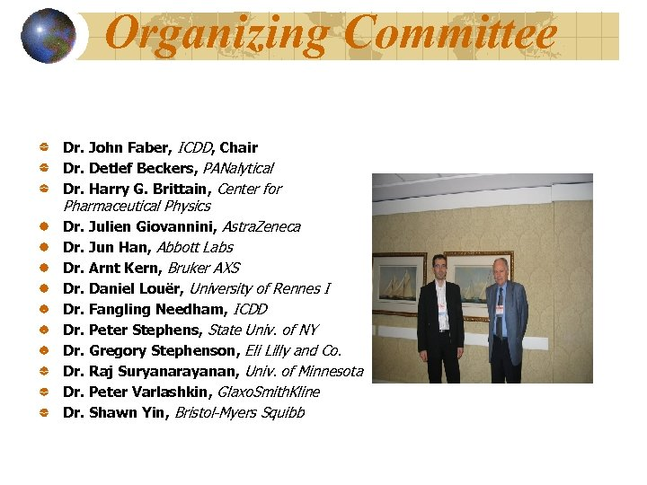 Organizing Committee Dr. John Faber, ICDD, Chair Dr. Detlef Beckers, PANalytical Dr. Harry G.