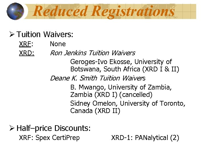 Reduced Registrations Ø Tuition Waivers: XRF: XRD: None Ron Jenkins Tuition Waivers Geroges-Ivo Ekosse,