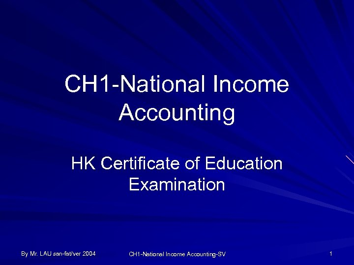 CH 1 -National Income Accounting HK Certificate of Education Examination By Mr. LAU san-fat/ver