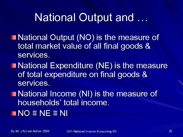 National Output and … National Output (NO) is the measure of total market value