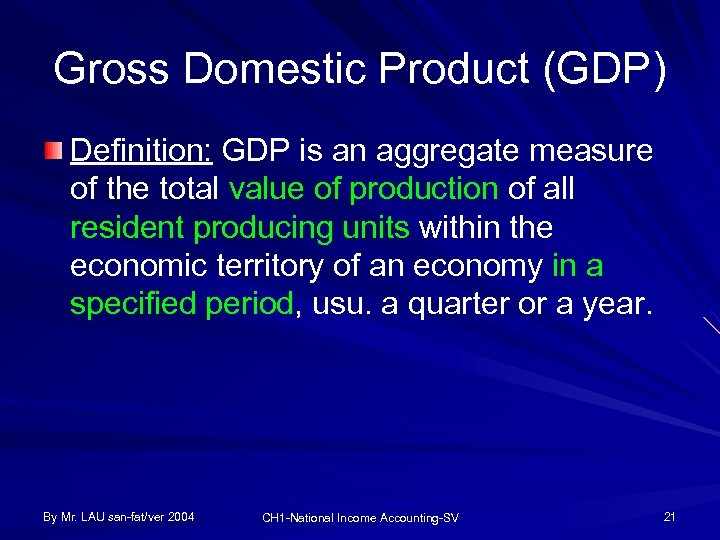 Gross Domestic Product (GDP) Definition: GDP is an aggregate measure of the total value